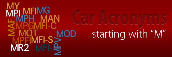 Car Acronyms M at Car Acronyms M