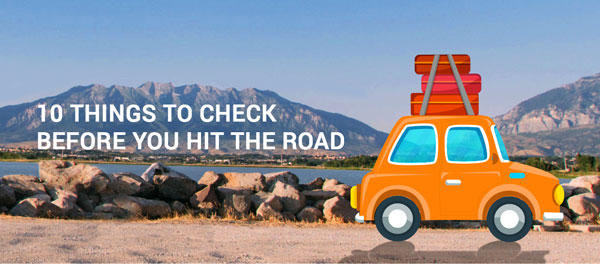 10 things to check before you hit the road at Safety Tips for Enjoying a Great Road Trip